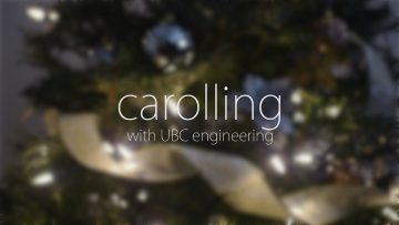 Engineering Stories: Christmas Carolling with the UBC Engineers